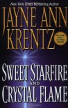 Sweet Starfire and Crystal Flame - Jayne Ann Krentz