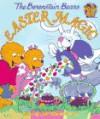 The Berenstain Bears Easter Magic - Stan Berenstain;Jan Berenstain