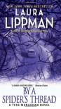 By a Spider's Thread: A Tess Monaghan Novel - Laura Lippman