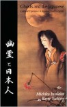 Ghosts and the Japanese: Cultural Experience in Japanese Death Legends - Michiko Iwasaka,  Barre Toelken