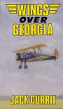 Wings Over Georgia - Jack Currie