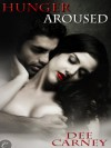 Hunger Aroused - Dee Carney
