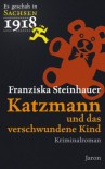Katzmann und das verschwundene Kind - Franziska Steinhauer