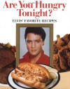 Are You Hungry Tonight?: Elvis' Favorite Recipes - Brenda Arlene Butler