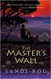 The Master's Wall - Sandi Rog