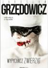 Wypychacz zwierząt - Jarosław Grzędowicz
