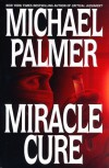 Miracle Cure - Michael Palmer