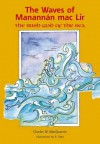 The Waves of Manannan Mac Lir: The Irish God of the Sea - Charles W. MacQuarrie