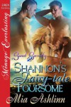 Shannon's Fairy-tale Foursome [Sweet Serenity 2] (Siren Publishing Menage Everlasting) - Mia Ashlinn