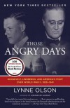 Those Angry Days: Roosevelt, Lindbergh, and America's Fight Over World War II, 1939-1941 - Lynne Olson