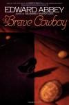 Brave Cowboy - Edward Abbey