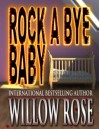 Rock-a-bye Baby - Willow Rose