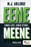 Eene Meene: Einer lebt, einer stirbt - M. J. Arlidge