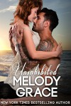 Uninhibited (The Callahans Book 2) - Melody Grace