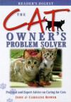 The Cat Owner's Problem Solver: Practical And Expert Advice On Caring For Cats (Problem Solvers) - John Bower