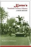 Korea's Twentieth-century Odyssey - Michael E. Robinson