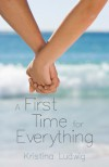 A First Time for Everything - Kristina Ludwig