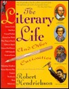 The Literary Life and Other Curiosities - Robert Hendrickson