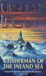 A Fisherman of the Inland Sea: Stories - Ursula K. Le Guin