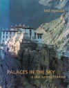 Palaces In The Sky: A Year Among Tibetans - Ted Reynolds