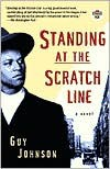 Standing at the Scratch Line: A Novel - Guy Johnson