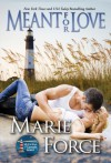 Meant For Love - Marie Force