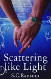 Scattering Like Light - S.C. Ransom