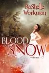 Blood and Snow - RaShelle Workman