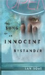 Song of an Innocent Bystander - Ian Bone