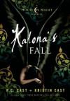 Kalona's Fall: A House of Night Novella - P.C. Cast, Kristin Cast