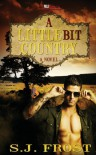 A Little Bit Country, A Novel - S.J. Frost