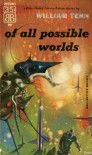 Of All Possible Worlds - William Tenn