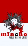 Mincho (Spanish Edition) - Pablo Medina Uribe