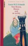 Von Hexen, Riesen und so weiter (Die Zeit Kinder-Edition, #5) - Annie M.G. Schmidt