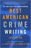 The Best American Crime Writing: 2003 Edition: The Year's Best True Crime Reporting - Otto Penzler, Thomas H. Cook