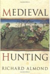 Medieval Hunting - Richard Almond