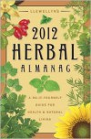 Llewellyn's 2012 Herbal Almanac: A Do-It-Yourself Guide for Health & Natural Living - Sharon Leah