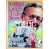 You Don't Look 35, Charlie Brown! - Charles M. Schulz