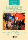 A Companion to Contemporary Political Philosophy: Foundations and Prospects - Robert E. Goodin, Philip Pettit
