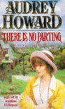 There Is No Parting - Audrey Howard