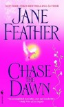 Chase the Dawn - Jane Feather
