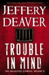 Trouble in Mind - Jeffery Deaver