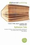 Ephesian Tale - Xenophon of Ephesos, Frederic P.  Miller, Agnes F. Vandome, John McBrewster