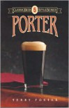 Porter (Classic Beer Style) - Terry Foster