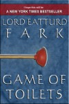 Game of Toilets - Thrones Gone Wild - Parody - Lord Eatturd Fark, George Chityil