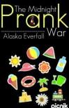 The Midnight Prank War - Alaska Everfall