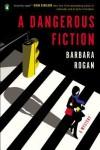 A Dangerous Fiction: A Mystery - Barbara Rogan