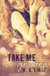 Take Me for Granted - K.A. Linde