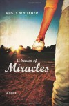 A Season of Miracles: A Novel - Rusty Whitener