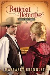 Petticoat Detective (Undercover Ladies) - Margaret Brownley